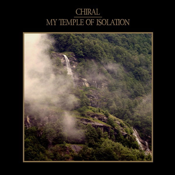 chiral-my-temple-of-isolation