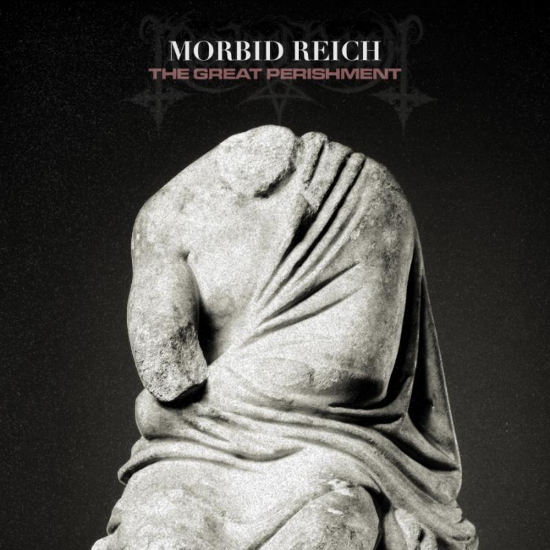 Morbid Reich The Great Perishment