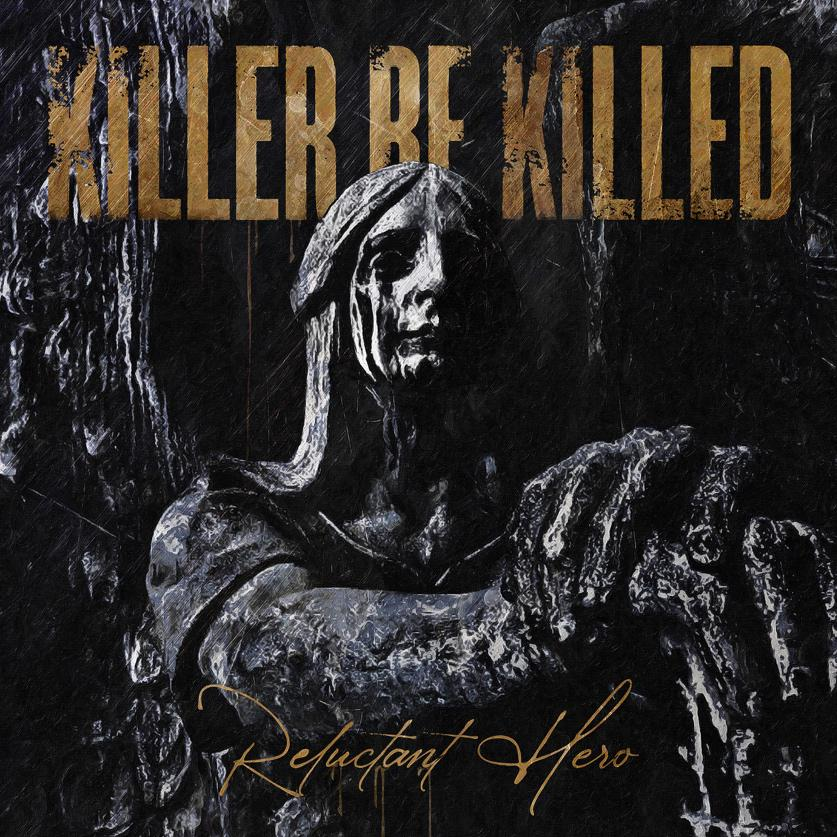 Killer Be Killed Reluctant Hero