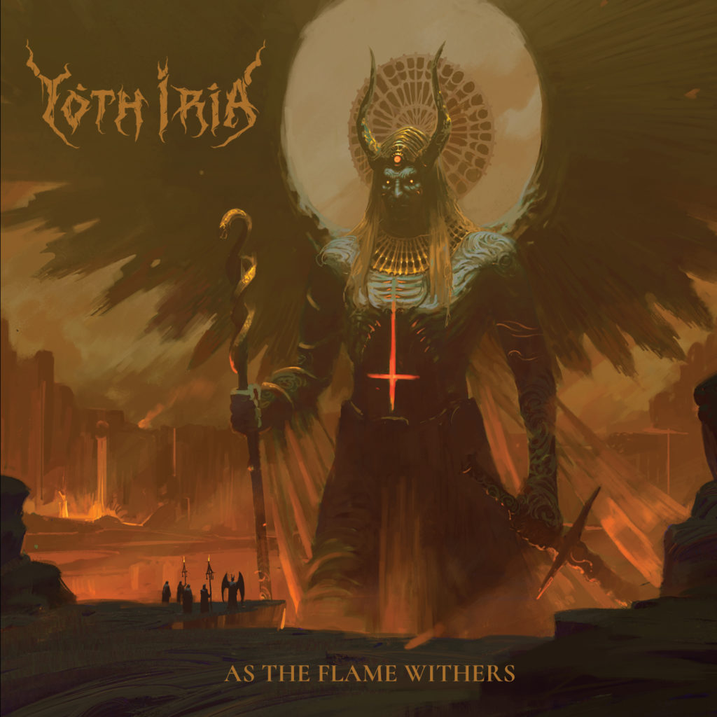 Yoth Iria As The Flame Withers
