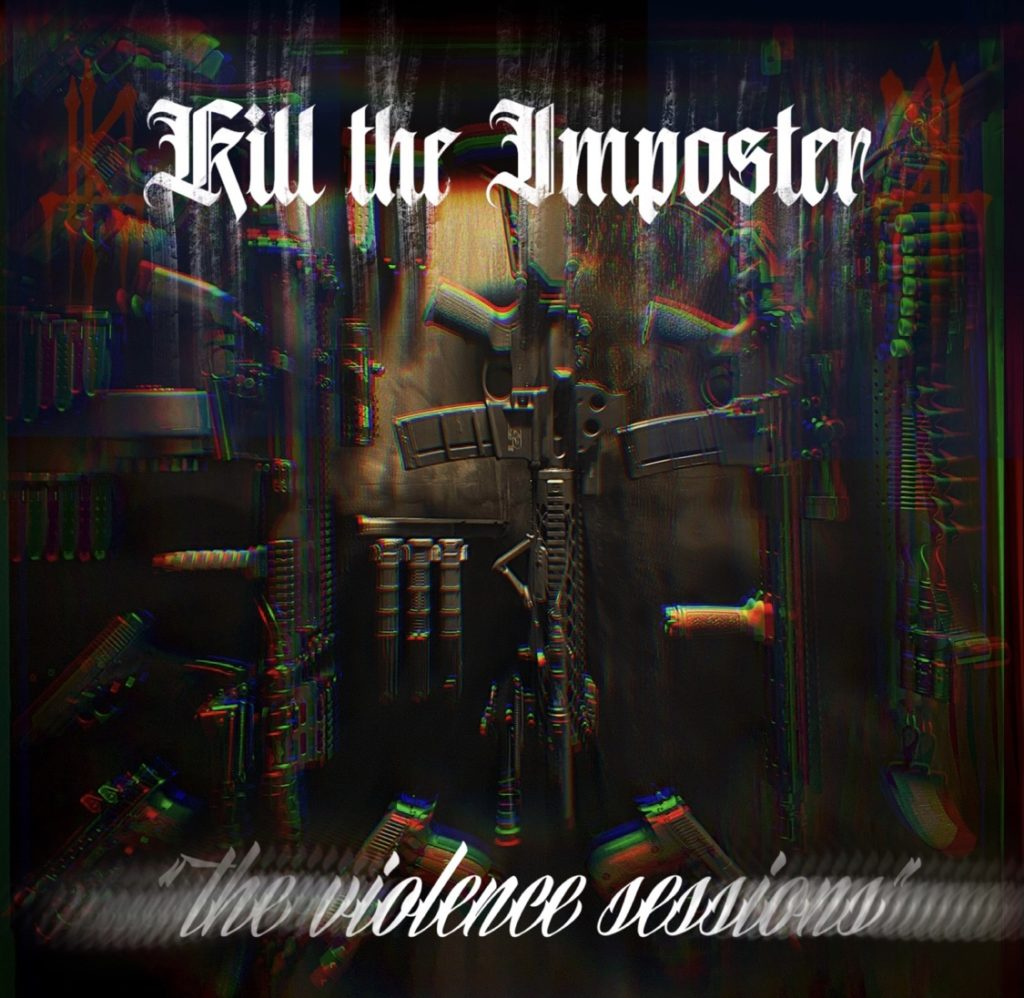 Kill The Imposter The Violent Sessions